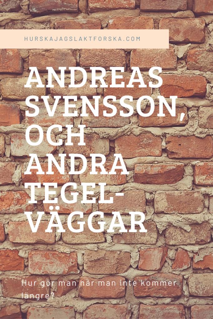 Andreas Svensson och andra tegelväggar. hurskajagslaktforska.com
